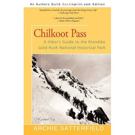 Chilkoot Pass  A Hikers Guide To The Klondike Gold Rush National Historical Park