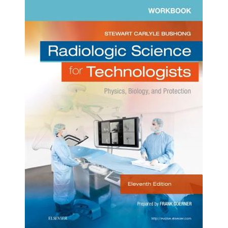 Workbook for Radiologic Science for Technologists : Physics, Biology, and (Physics For Life Sciences Martin Zinke Allmang)