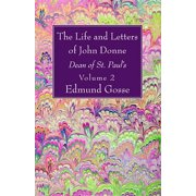 The Life and Letters of John Donne, Vol II