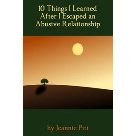 10 Things I Learned After I Escaped an Abusive Relationship - - After Halloween Escape