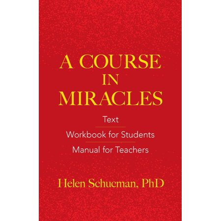 A Course in Miracles : Text, Workbook for Students, Manual for