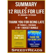 Summary of 12 Rules for Life: An Antidote to Chaos by Jordan B. Peterson + Summary of Thank You for Being Late by Thomas L. Friedman 2-in-1 Boxset Bundle - eBook