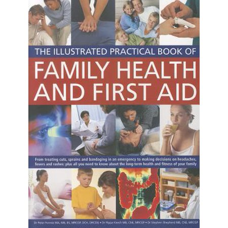 The Illustrated Practical Book of Family Health and First Aid