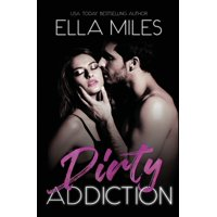 Dirty: Dirty Addiction (Paperback)