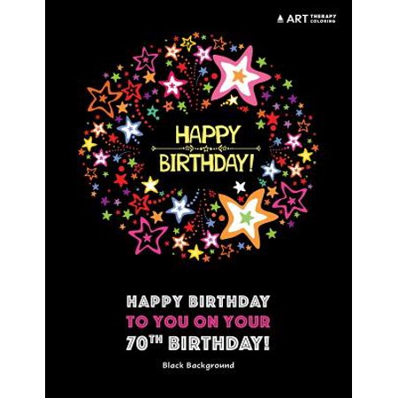 Happy Birthday To You On Your 70th Black Background Coloring Book