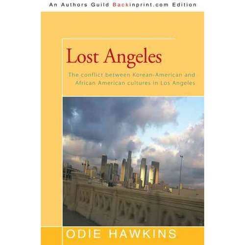 Lost Angeles: The Conflict Between Korean-american and African Americans Cultures in Los Angeles