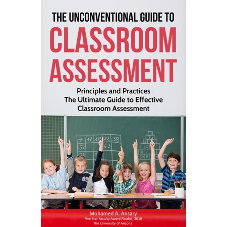 The Unconventional Guide to Classroom Assessment -