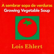 A sembrar sopa de verduras Growing Veget (Board Book)