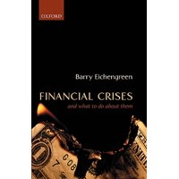 Financial Crises : And What to Do about Them