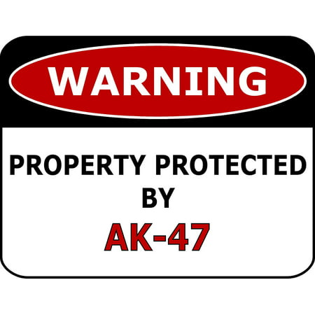 PCSCP Warning Property Protected By Ak-47 11 inch by 9.5 inch Laminated Funny (Best Accessories For Ak 47)