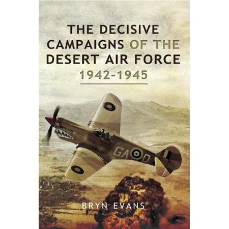 The Decisive Campaigns of the Desert Air Force 1942-1945 - eBook