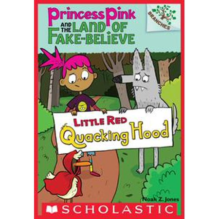 Little Red Quacking Hood: A Branches Book (Princess Pink and the Land of Fake-Believe #2) - eBook