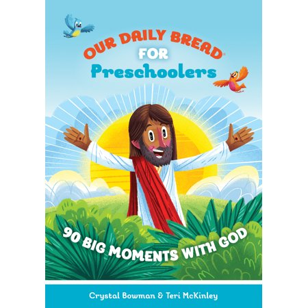 Our Daily Bread For Preschoolers   90 Big Moments With God