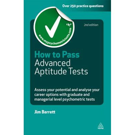 How to Pass Advanced Aptitude Tests: Assess Your Potential and Analyse Your  Career Opti - eBook