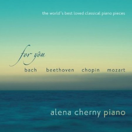 For You: World's Best Loved Classical Piano Pieces