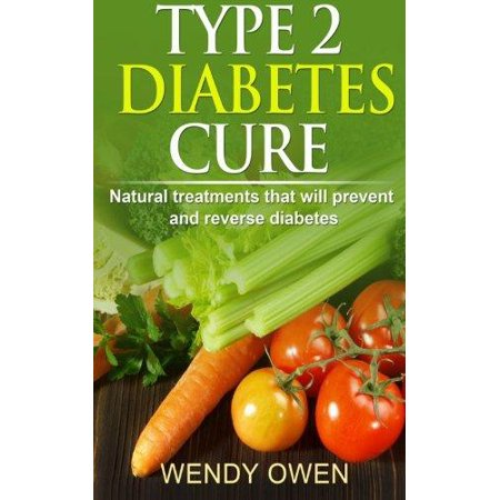 Type 2 Diabetes Cure  Natural Treatments That Will Prevent And Reverse Diabetes