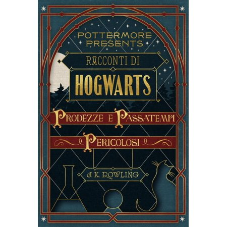 Racconti di Hogwarts: prodezze e passatempi pericolosi - eBook - Racconti Di Halloween