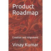 Product Roadmap: Creation and Alignment (Paperback)