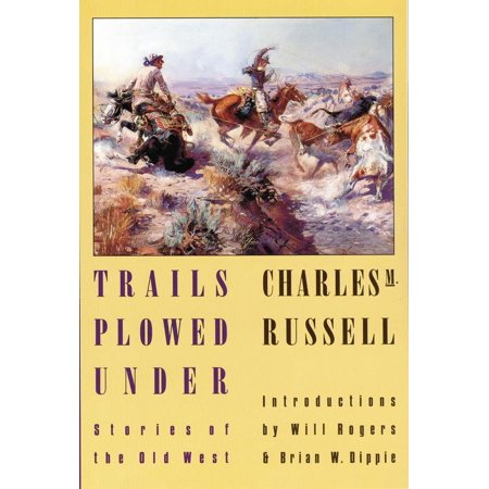 Trails Plowed Under : Stories of the Old West
