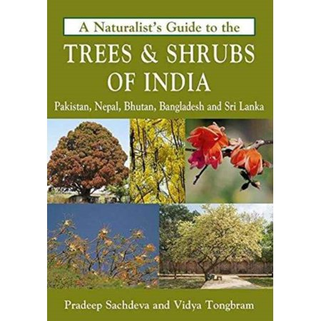A Naturalists Guide To The Trees   Shrubs Of India  Pakistan  Nepal  Bhutan  Bangladesh And Sri Lanka