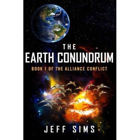 The Earth Conundrum  Book 1 Of The Alliance Conflict