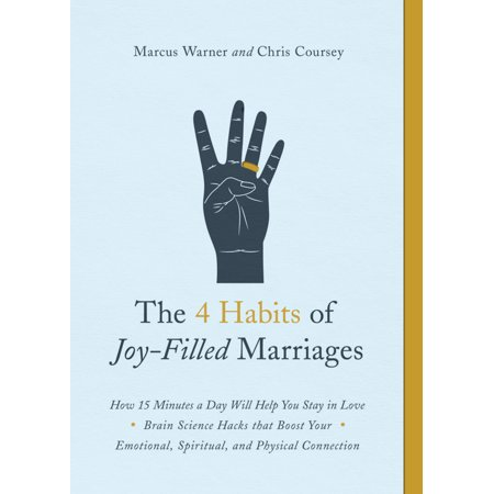The 4 Habits of Joy-Filled Marriages : How 15 Minutes a Day Will Help You Stay in