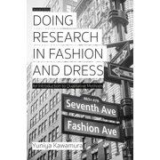 Doing Research in Fashion and Dress: An Introduction to Qualitative Methods (Hardcover)