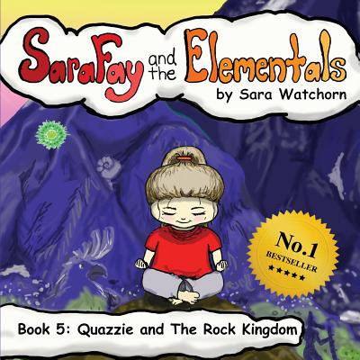 Sara Fay and the Elementals : Book 5: Quazzie and the Rock Kingdom](Kingdom Rock Vbs)