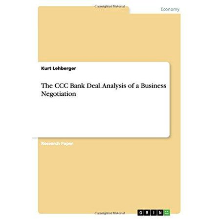 The Ccc Bank Deal  Analysis Of A Business Negotiation
