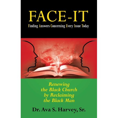 Face-It Finding Answers Concerning Every Issue Today : Renewing the Black Church by Reclaiming the Black (Black Male Authors Best Sellers 2019)