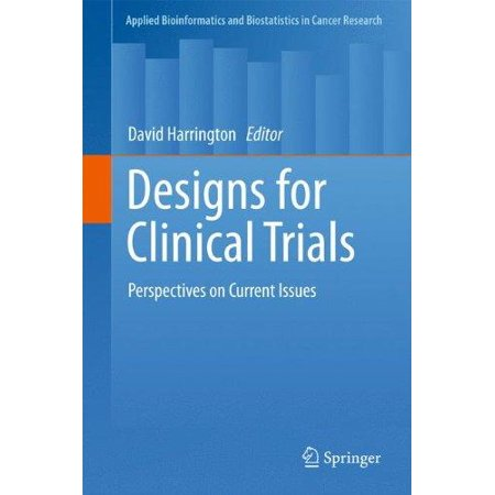 Designs For Clinical Trials  Perspectives On Current Issues