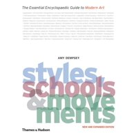 Styles, Schools and Movements: The Essential Encyclopaedic Guide to Modern Art (Paperback)