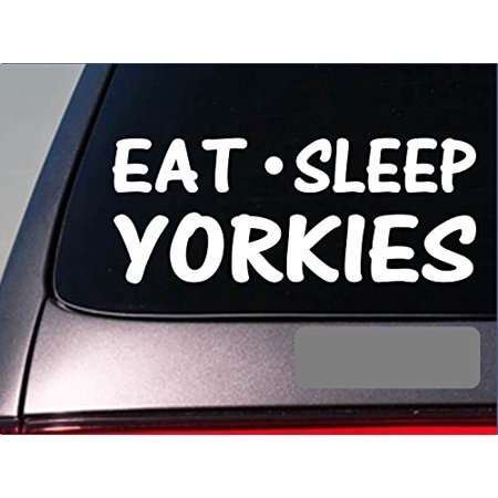 Eat Sleep Yorkies Sticker *H44* 8