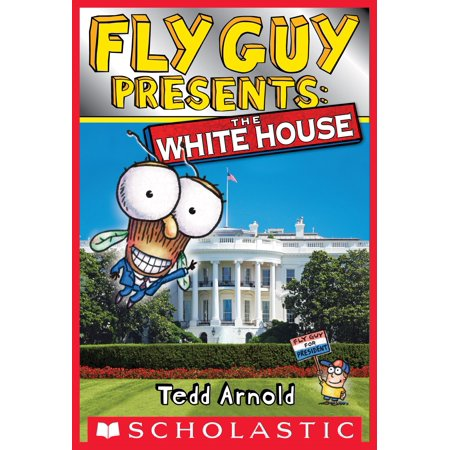 Fly Guy Presents: The White House (Scholastic Reader, Level 2) - eBook ()