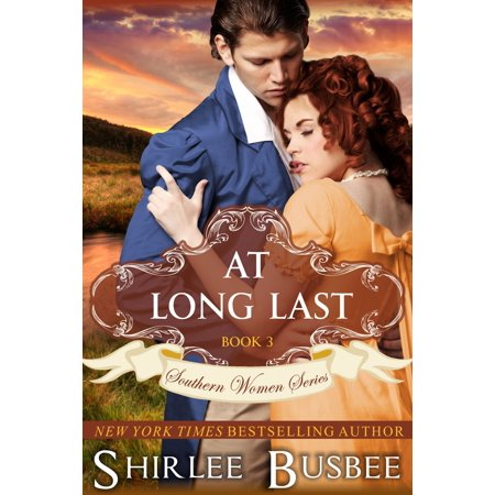 At Long Last (The Southern Women Series, Book 3) - eBook