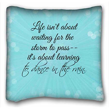 WinHome Life Isn't About Waiting For The Storm To Pass- It's Aboout Learning To Dance In The Rain Geometric Pillow Case Sofa Waist Throw Decorative Cushion Cover Home Decor Size 18x18 Inches