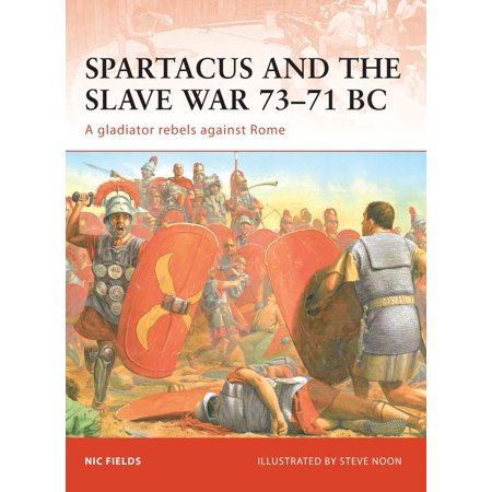 Spartacus and the Slave War 73–71 BC : A gladiator rebels against (Spartacus War Of The Damned Female Cast)