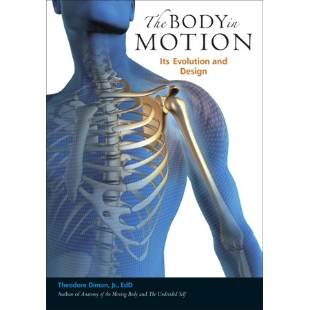 The Body in Motion : Its Evolution and Design
