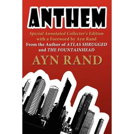 Anthem : Special Annotated Collectors Edition with a Foreward by Ayn Rand