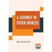 A Journey In Other Worlds (Paperback)