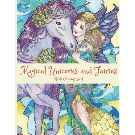 Magical Unicorns and Fairies: Adult Coloring Book: Unicorn Coloring Book, Fairy Coloring Book, Fantasy Coloring Book, Fairies Coloring Book, Adult Coloring Book (Paperback) - Adult Furries
