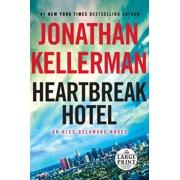 Heartbreak Hotel : An Alex Delaware Novel