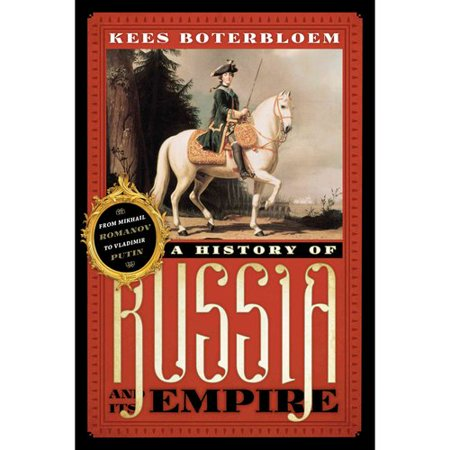 A History Of Russia And Its Empire  From Mikhail Romanov To Vladimir Putin