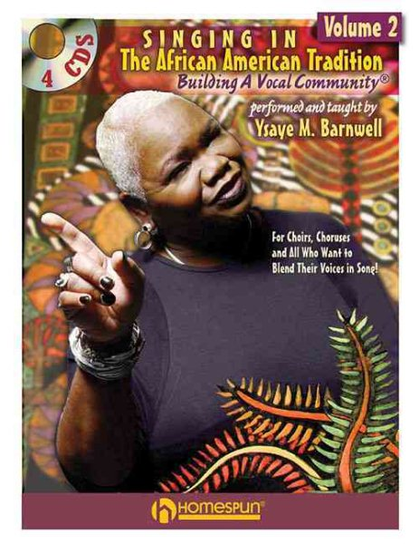 Singing in the African American Tradition, Volume 2 : Building a Vocal Community by Homespun