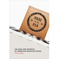 Mit Press: Made in the USA: The Rise and Retreat of American Manufacturing (Paperback)