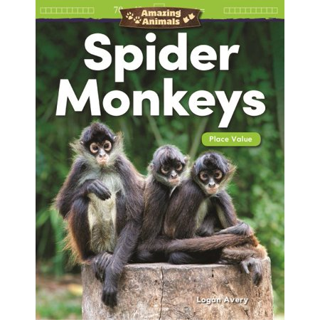 Mathematics Readers: Amazing Animals: Spider Monkeys: Place Value (Grade 1) (Paperback) (Number Place Values)