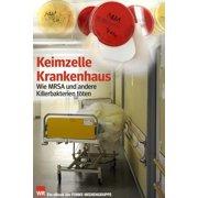 Keimzelle Krankenhaus. WR-Ausgabe - eBook