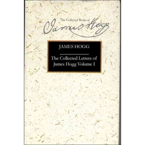 The Collected Letters Of James Hogg: 1800-1819