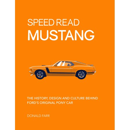 Speed Read Mustang : The History, Design and Culture Behind Ford's Original Pony Car - Halloween Origins History