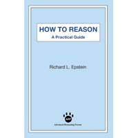 How to Reason: A Practical Guide (Paperback)